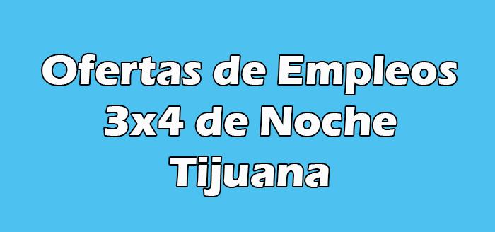 Busco Trabajo en Tijuana 3x4 de Noche