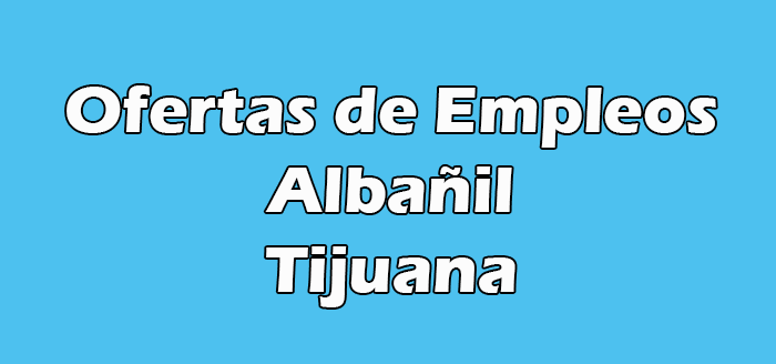Empleos de Albañil en Tijuana