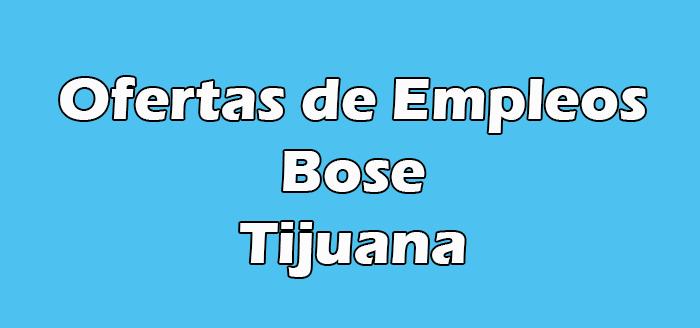 Bose Tijuana Empleo