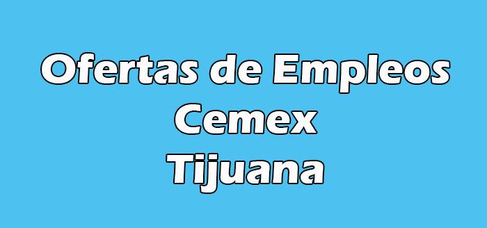 Cemex Tijuana Empleo