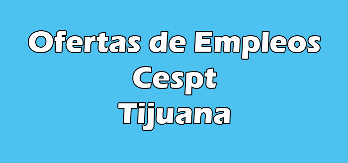 Bolsa de Trabajo Cespt Tijuana