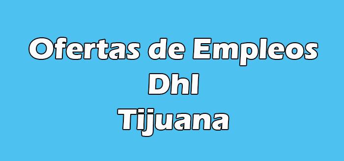 Dhl Empleo Tijuana