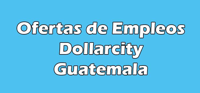 Dollarcity Guatemala Empleos