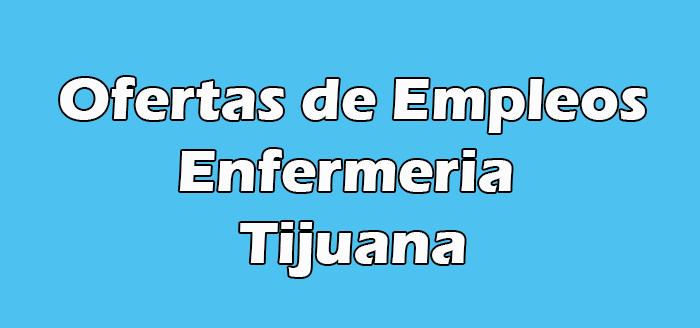 Trabajos de Enfermeria en Tijuana