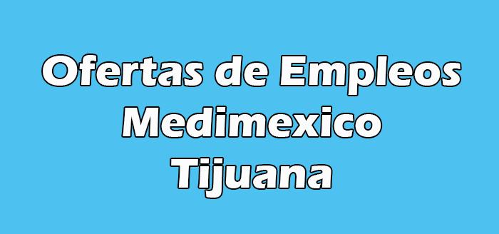 Medimexico Tijuana Vacantes