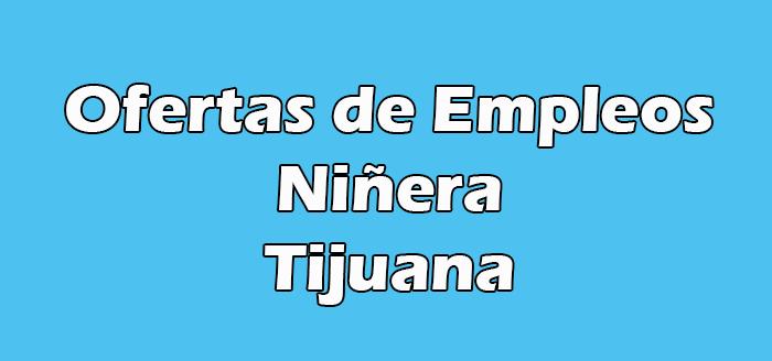 Trabajos de Niñera en Tijuana