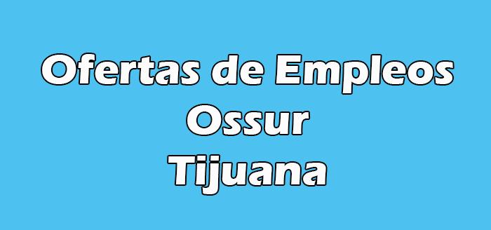 Ossur Tijuana Vacantes