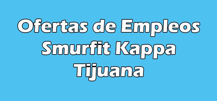 Smurfit Kappa Tijuana Vacantes