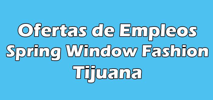 Spring Window Fashion Tijuana