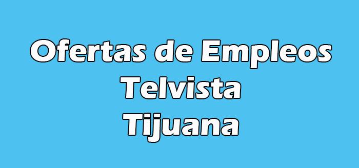 Telvista Tijuana Empleo