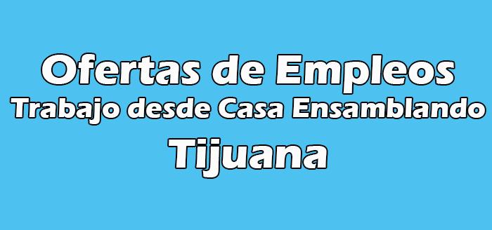 Trabajo desde Casa Ensamblando Tijuana