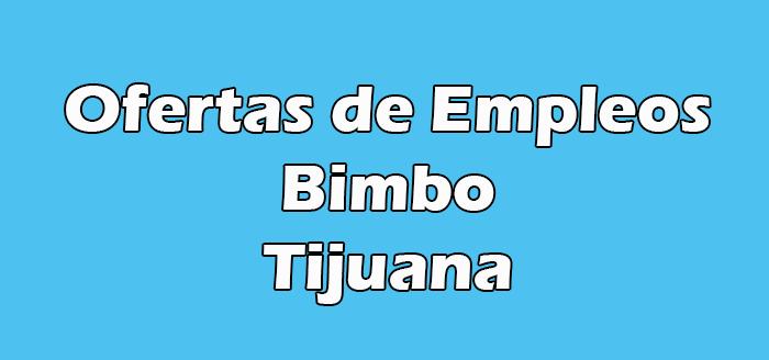 Bolsa de Trabajo Bimbo Tijuana