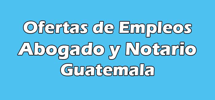 Trabajo de Abogado y Notario en Guatemala