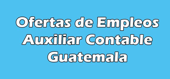Trabajo para Auxiliar Contable en Guatemala