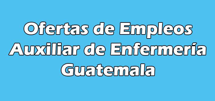 Trabajo de Auxiliar de Enfermería en Clínicas Privadas Guatemala