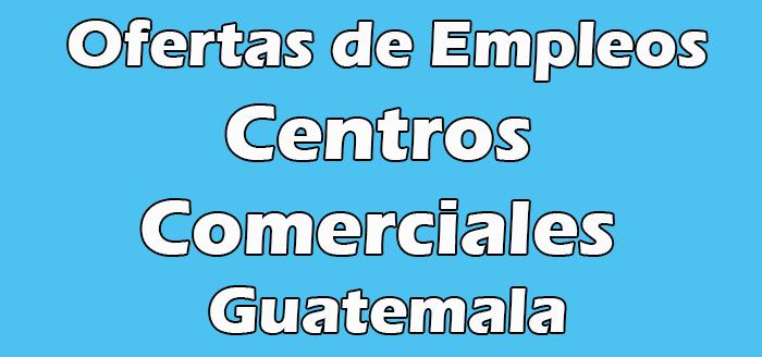 Trabajos en Centros Comerciales en Guatemala