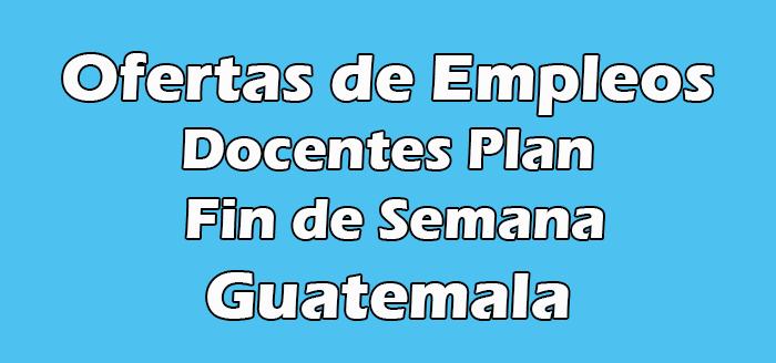 Empleos a Docentes Plan Fin de Semana guate Hoy