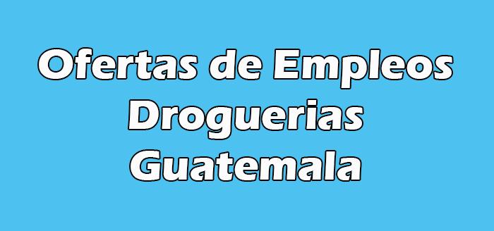 Empleos en Droguerias de Guatemala