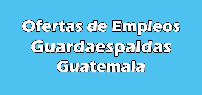 Trabajos de Guardaespaldas en Guatemala