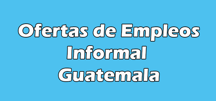 Trabajos Informal en Guatemala