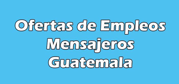 Trabajos para Mensajeros en Guatemala