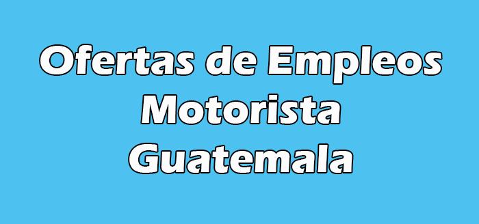 Trabajo de Motorista en Guatemala