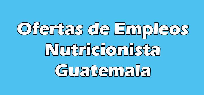 Trabajo para Nutricionista en Guatemala