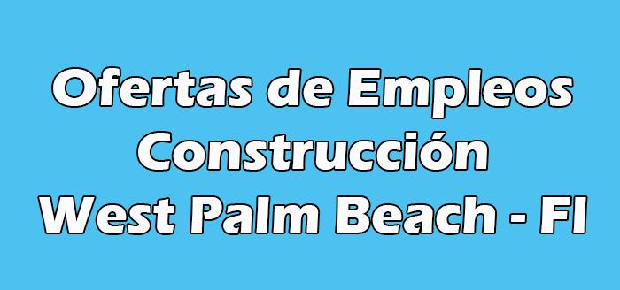 Trabajos de Construcción en West Palm Beach Fl