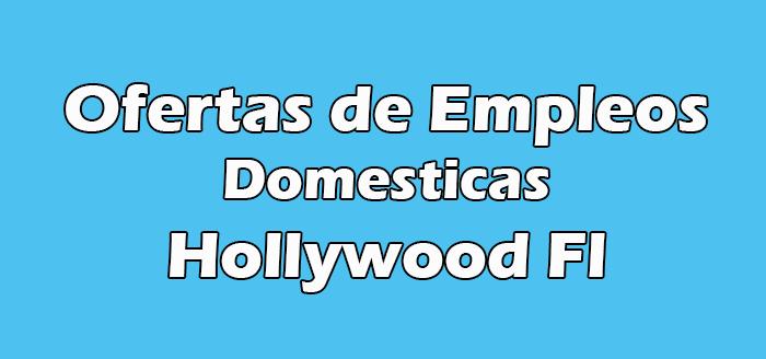 Empleos Domesticos en Hollywood Fl