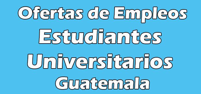 Trabajos para Estudiantes Universitarios en Guatemala