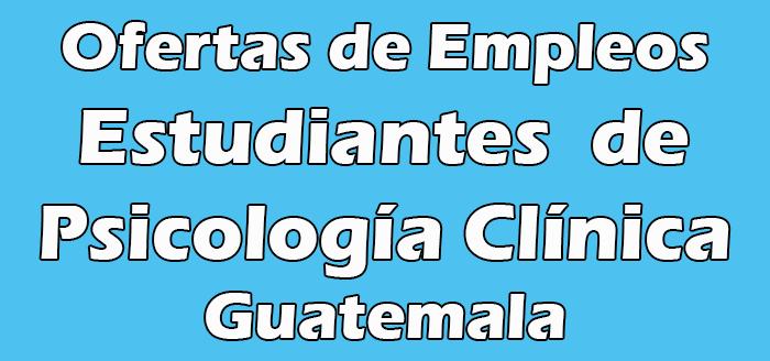 Trabajo para Estudiantes de Psicología Clínica en Guatemala
