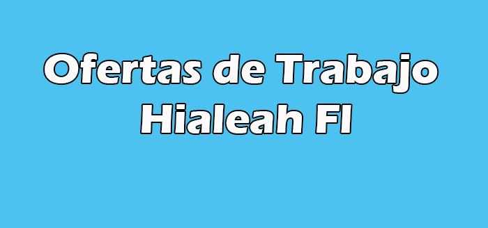 Trabajos en Hialeah Fl Con o Sin Papeles