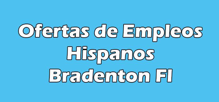 Trabajos para Hispanos en Bradenton Fl