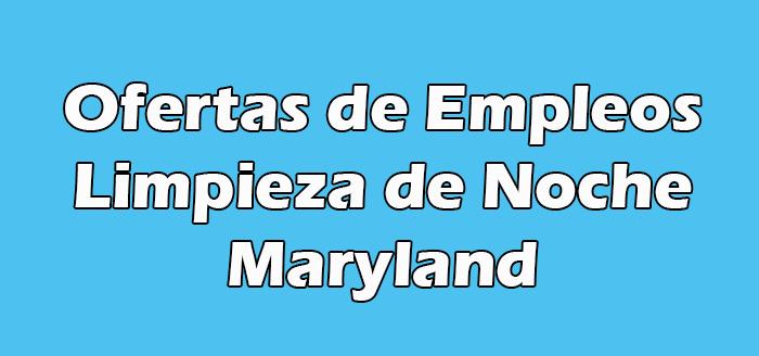 Trabajo de Limpieza de Noche en Maryland