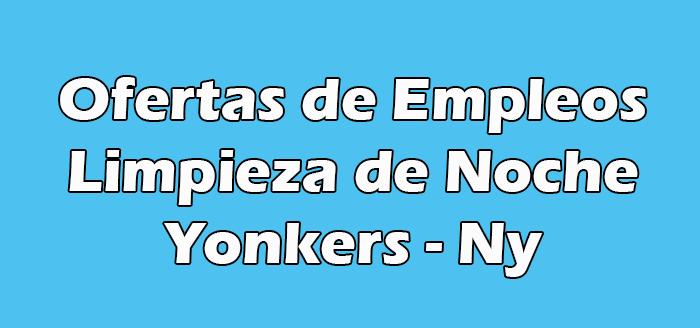 Trabajo de Limpieza de Noche en Yonkers Ny