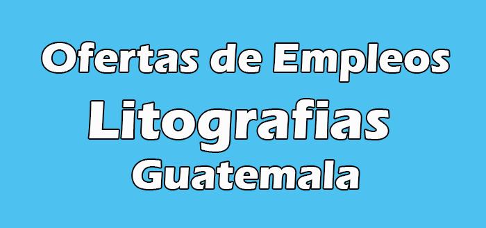 Empleos en Litografias en Guatemala