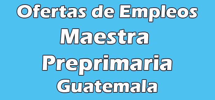 Trabajos Maestra Preprimaria en Guatemala