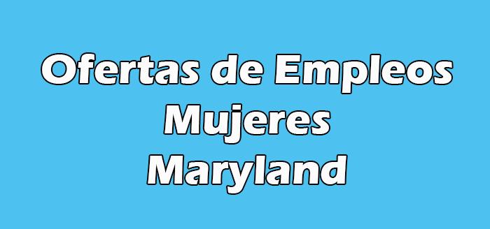 Trabajos en Maryland para Mujeres
