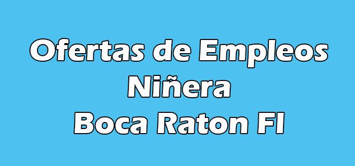Trabajo de Niñera en Boca Raton Fl