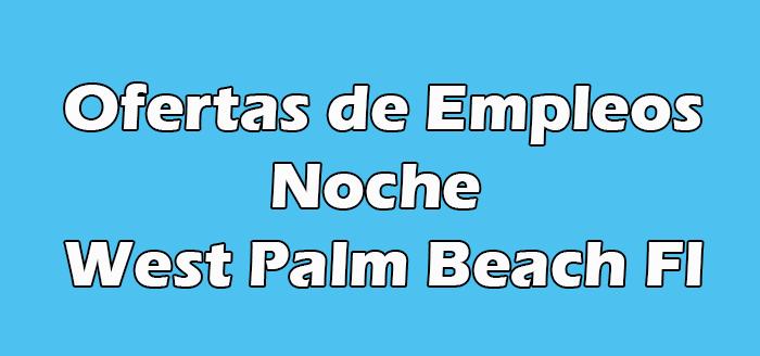 Trabajos de Noche en West Palm Beach Fl