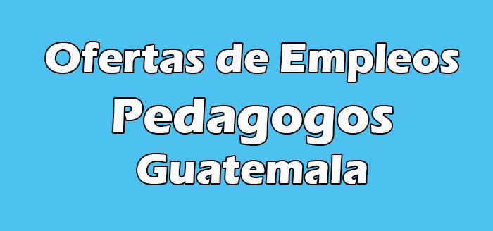 Trabajo para Pedagogos en Guatemala