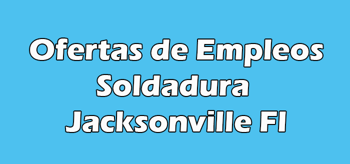 Trabajos de Soldadura en Jacksonville Fl