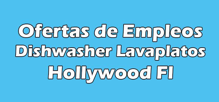 Trabajo para Dishwasher Lavaplatos Hollywood Fl