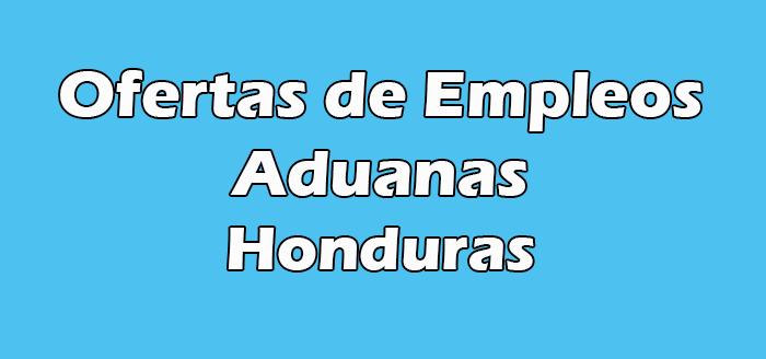 Empleos en Aduanas Honduras