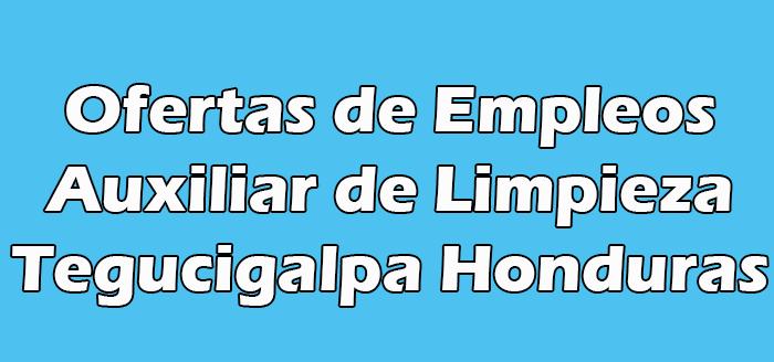 Trabajo de Auxiliar de Limpieza en Tegucigalpa Honduras