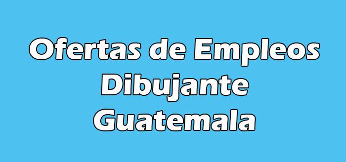 Trabajo de Dibujante en Guatemala