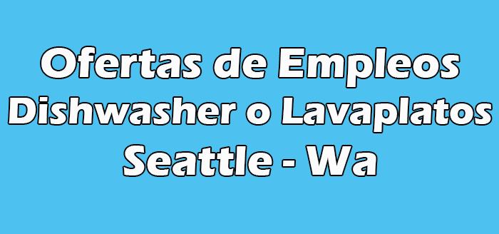 Trabajo de Dishwasher o Lavaplatos en Seattle Wa