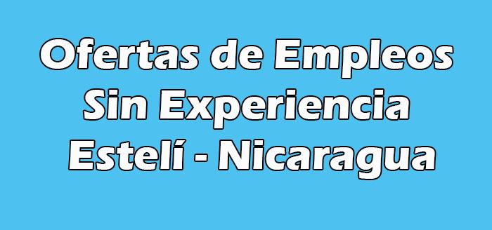 Trabajos en Estelí Sin Experiencia