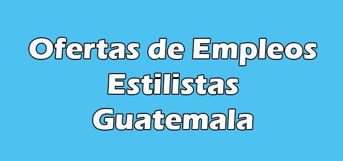 Trabajos para Estilistas de Guatemala