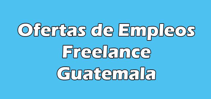 Trabajos Freelance en Guatemala